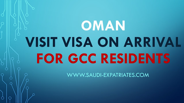OMAN VISIT VISA ON ARRIVAL FOR GCC RESIDENTS