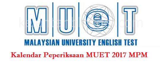 Jadual Peperiksaan MUET 2017