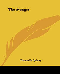 Must Read:The Avenger by Thomas De Quincey 10