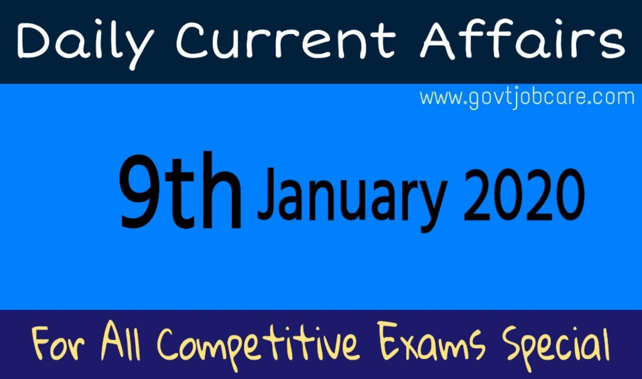Daily Current Affairs 9th January 2020 - Current Affairs Pdf Free Download - Railway Current Affairs