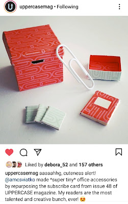 Instagram post of a selection of one-twelfth scale miniature stationery supplies with a paperclip theme, with a comment 'aaaaahhg, cuteness alert! @amcsviatko made *super tiny* office accessories by repurposing the subscribe card from issue 48 of UPPERCASE magazine. My readers are the most talented and creative bunch, ever! 😍'