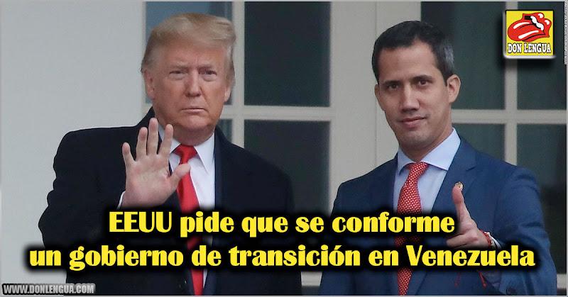 EEUU pide que se conforme un gobierno de transición en Venezuela