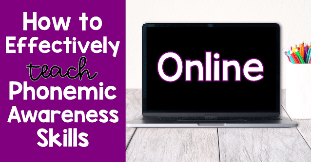 how to effectively teach phonemic awareness skills online and helpful resources to use.