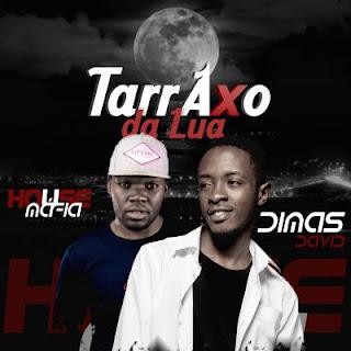 Dimas David – Tarraxo Da Lua (feat. Dj House Máfia) ( 2019 ) [DOWNLOAD]