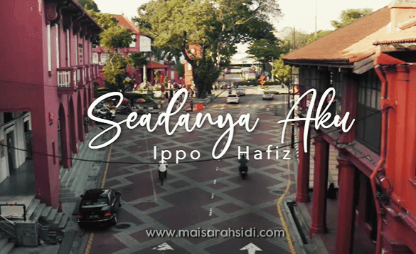 Lirik Lagu Seadanya Aku Nyanyian Ippo Hafiz Padu!