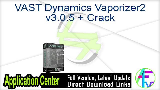 VAST Dynamics Vaporizer2 v3.0.5 + Crack