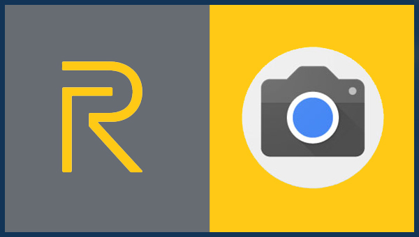 تنزيل تطبيق جوجل كاميرا لجميع هواتف ريلمي Realme Gcam
