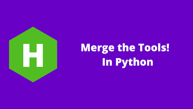 HackerRank Merge the Tools! in python problem solution