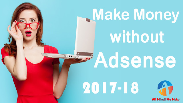 Best 10 Ways to Make Money without Adsense