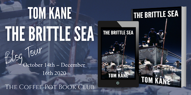 [Blog Tour]  'The Brittle Sea (The Brittle Saga Trilogy Book 1)' By Tom Kane #HistoricalFiction