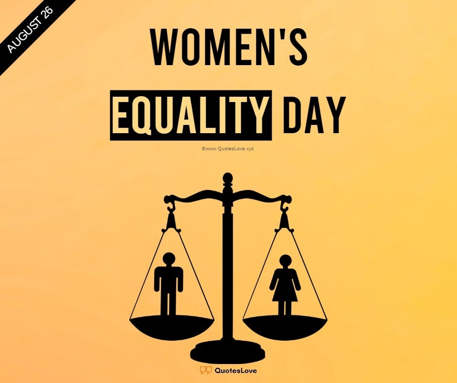 Women's Equality Day Quotes, Sayings, Wishes, Greetings, Images, Pictures, Poster