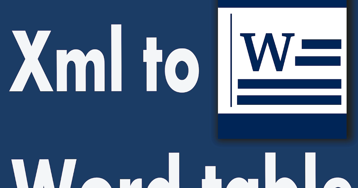 How to convert Xml into table in Word document