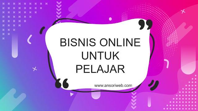 Rekomendasi Bisnis Online Tanpa Modal untuk Pelajar