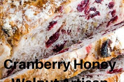 Cranberry Honey Walnut Artisan Bread