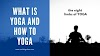 What is Yoga and How to Yoga?