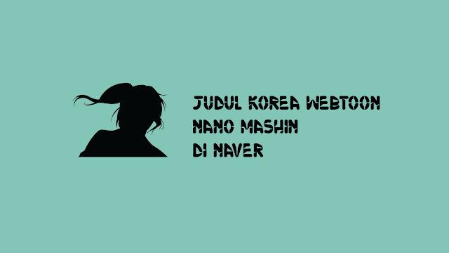 Judul Korea Webtoon Nano Mashin di Naver