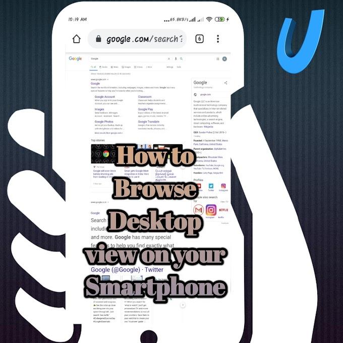 how to enable desktop view in your smartphone | अपने फोन में कम्प्यूटर जैसा इन्टरनेट चलाइए।