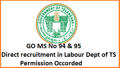 Recruitment – LET&F Department - Filling of (15) Fifteen vacant posts in various categories by direct recruitment under the control of Commissioner of Labour, Telangana, Hyderabad through Telangana State Public Service Commission, Hyderabad - Orders - Issued.  Recruitment – LET&F Department - Filling of (13) Thirteen vacant posts in various categories by direct recruitment under the control of Director of Factories, Telangana, Hyderabad through Telangana State Public Service Commission, Hyderabad - Orders - Issued. ts-go-ms-no-94-94-direct-recruitment-in-labour-deprtment