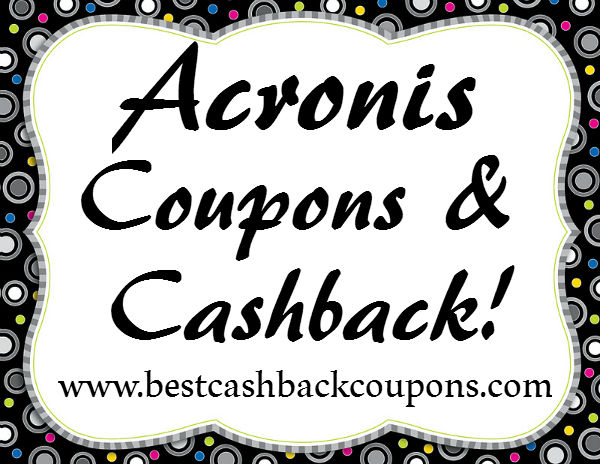 Acronis Cashback & Coupons 2016-2017 May, June, July, August, September, October, November, December