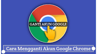 cara-mengganti-akun-google-chrome-tutorial