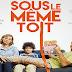 Κριτική: Και μαζί και χώρια - Sous Le Meme Toit