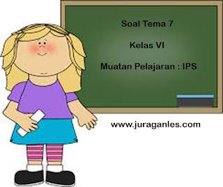 Soal Tematik Kelas 6 Tema 7 Kompetensi Dasar IPS dan Kunci Jawaban
