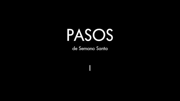 Pasos de Semana Santa... por Jesús Domínguez (Parte I)