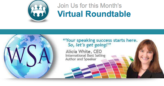 You're gonna wanna join me on the Women Speakers Association's Virtual Round Table!