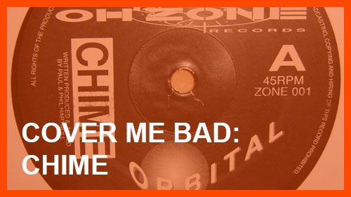 Cover Me Bad: Chime