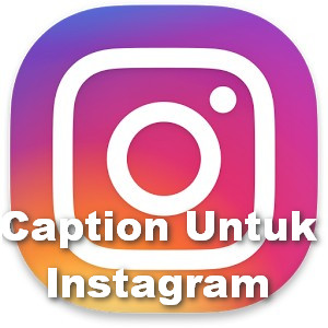 60 Caption Pilihan Instagram