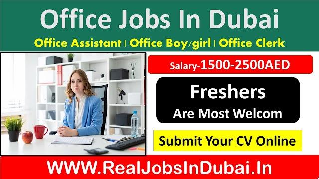Office Assistant Jobs In Dubai, Abu Dhabi, Ajman & Sharjah - UAE 2020