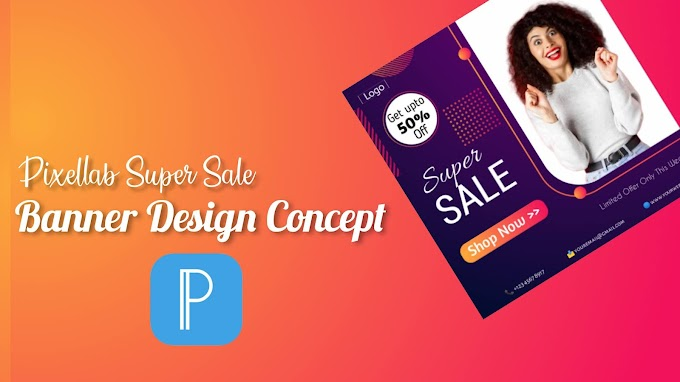 Pixellab Super Sale Banner Design Concept On Smartphone [Android & ios]