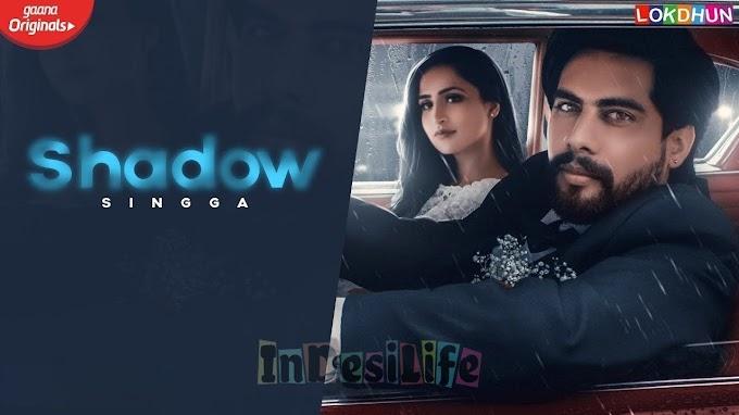 Shadow : Singga ( Official Video ) | Sukh Sanghera | MixSingh | Latest Punjabi Songs 2019