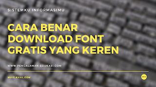 Cara Tepat Download Font Gratis Yang Keren