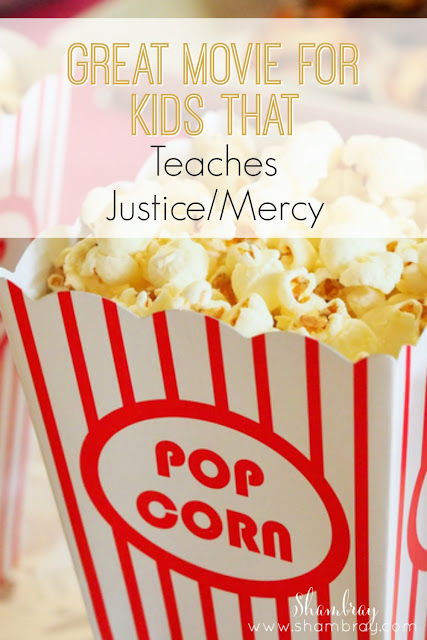 Great Movie for Kids that Teaches Justice/Mercy
