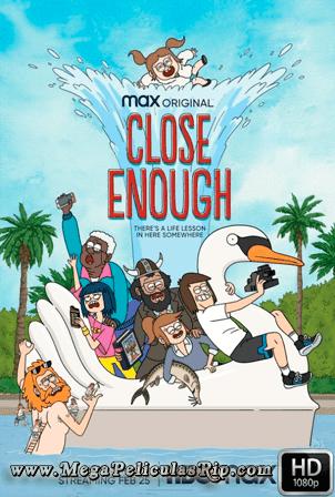 Close Enough Temporada 2 [1080p] [Latino-Ingles] [MEGA]