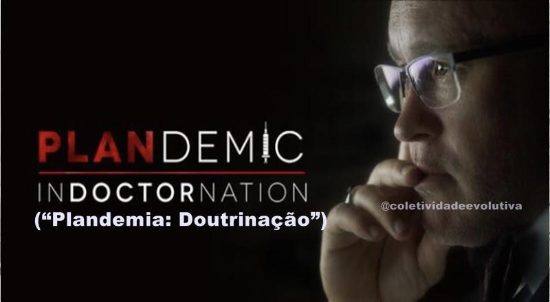 """O Documentário PLANDEMIC 2 e COVID: todos os governos seguindo a """"simulação"""" do Evento 201 a risca."""