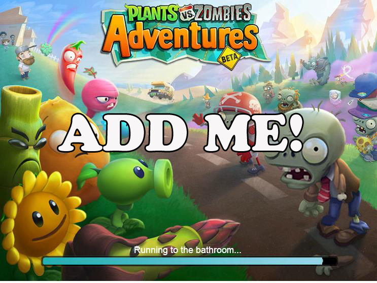 Plants vs Zombies Adventures- Add Me- Daily Players Request