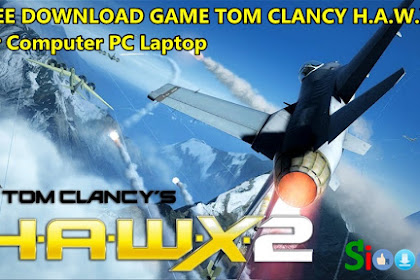 How to Free Download and Play Game Tom Clancy HAWX 2 on Computer Laptop