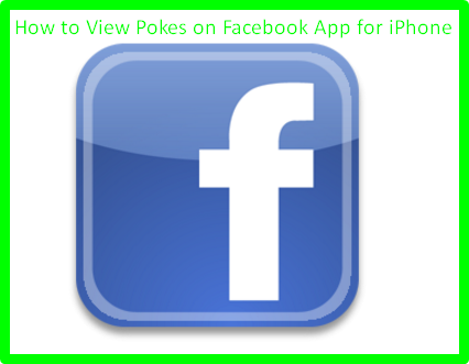How to View Pokes on Facebook App for iPhone