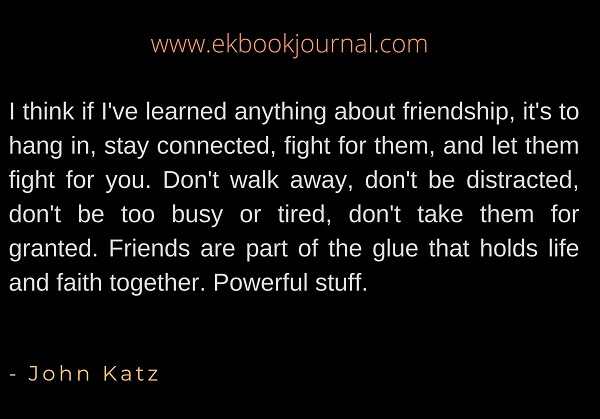 John Katz quote | Friendship Quote