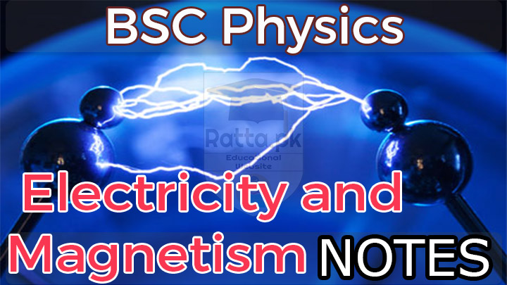 BSc Physics Electricity and Magnetism Notes pdf download - Ratta pk