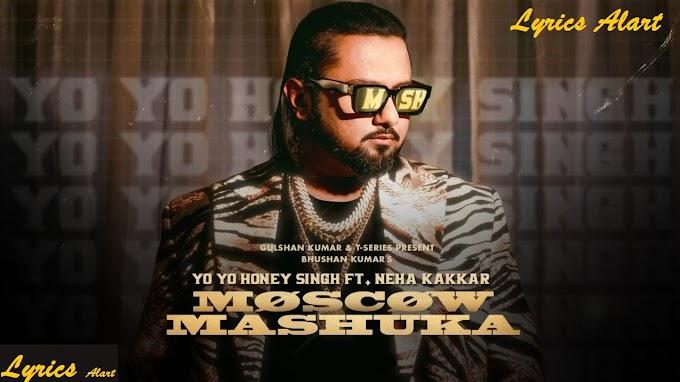 Moscow Mashuka Lyrics in Punjabi by YO YO Honey Singh Feat. Neha Kakkar