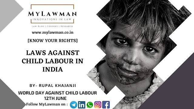 [Know Your Rights] Laws against Child Labour in India | World Day Against Child Labour Special by Rupal Khajanji