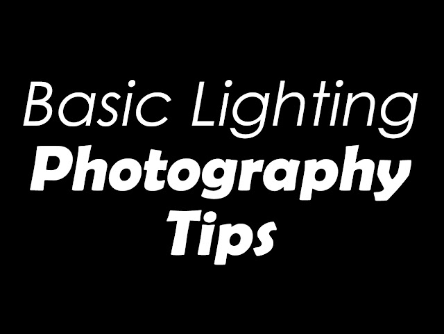 Photography Tips: Basic Lighting Guide!