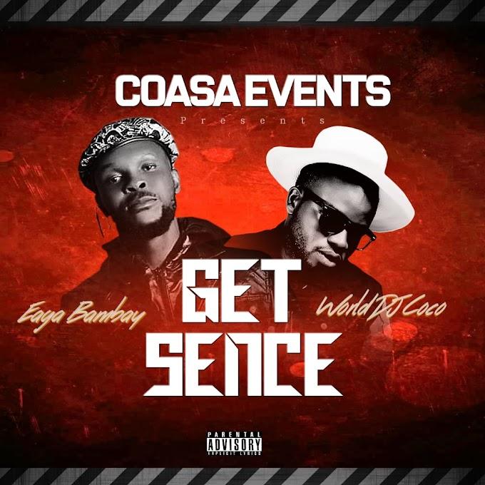 Get sence - DjCoco ft Eaga Bambay