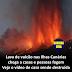 Lava de vulcão nas Ilhas Canárias chega a casas e pessoas fogem; veja o vídeo de uma casa sendo destruída