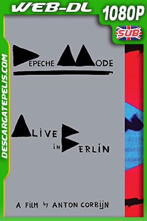 Depeche Mode: Alive in Berlin (2014) 1080p WEB-DL Ingles