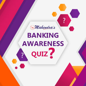 Banking Awareness Quiz For SBI PO : 18- 07 - 19