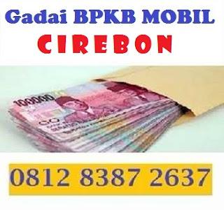 Gadai bpkb mobil di cirebon 081283872637